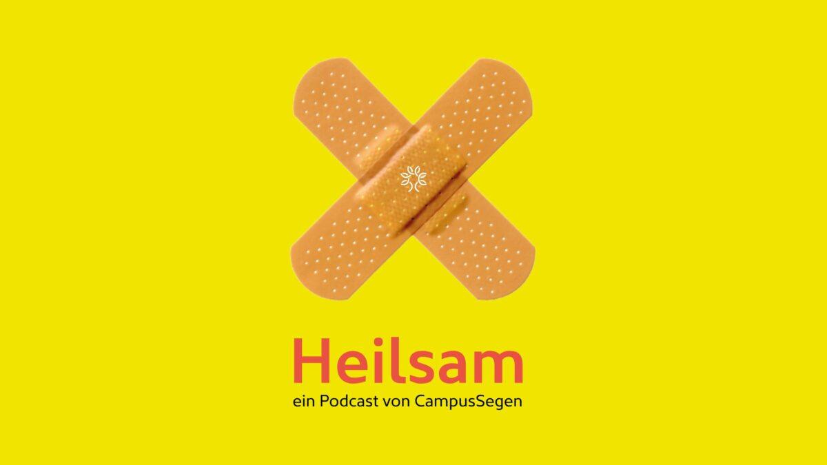 Heilsam · ein Podcast von CampusSegen
